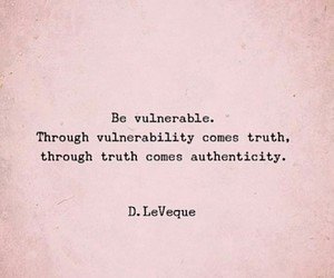 real, truth, and vulnerable image