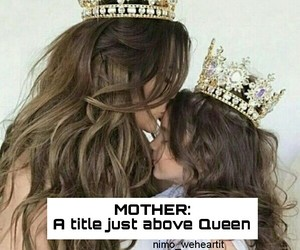 mom, Queen, and best quotes image