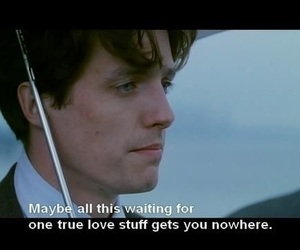 hugh grant, quote, and sad image