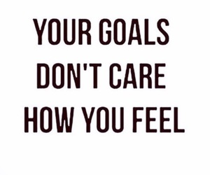 feel, give up, and goals image