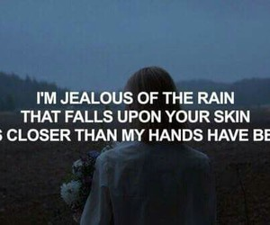quotes, jealous, and rain image