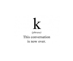 K, conversation, and quotes image