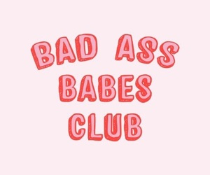friendship, friends, and bad ass babes club image