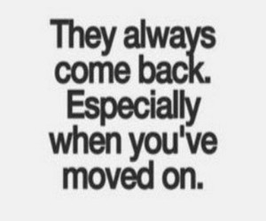 quotes, come back, and moved on image