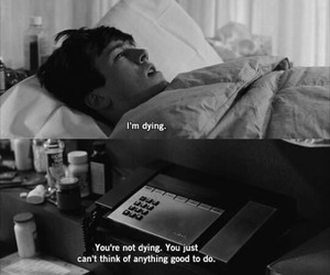 quote, dying, and movie image