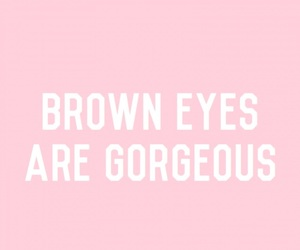 brown eyes, pink, and quotes image