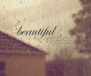 mess, quotes, and rain image