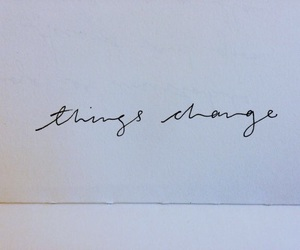 quotes, change, and things image