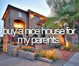 bucket list, house, and parents image