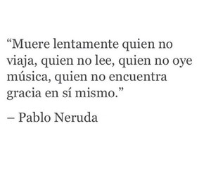music, frases, and pablo neruda image