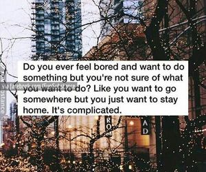 bored, complicated, and home image