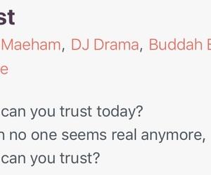 trust, anymore, and dj drama image