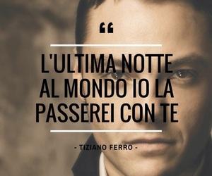 tiziano ferro, testo, and ❤ image