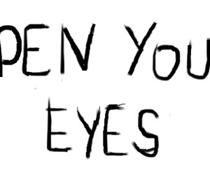 eyes, open, and text image
