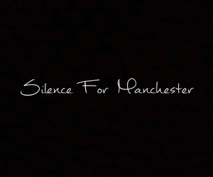 manchester, pray, and silence image