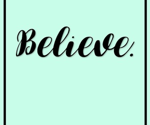believe, calligraphy, and mint green image