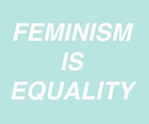 feminism, equality, and quotes image