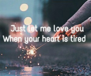 heart, tired, and love image