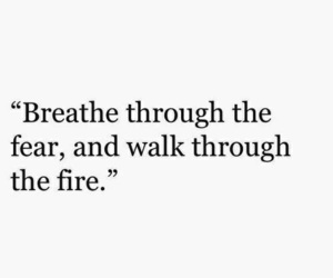 quotes, fear, and fire image