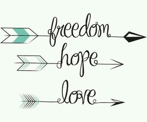 freedom, hope, and love image
