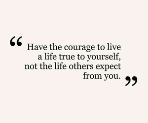 courage, life, and quote image