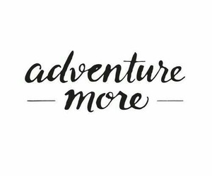 adventure, think, and words image