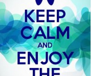 enjoyment, keep calm, and peace image