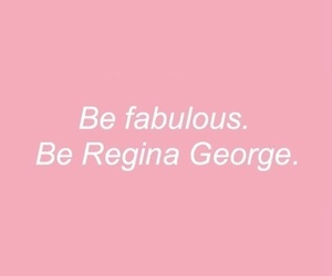 quotes, pink, and regina george image