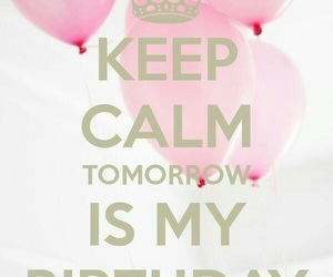 birthday, keep calm, and tomorrow image
