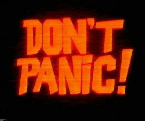panic, don't panic, and text image