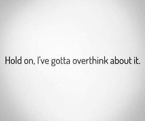 quotes, text, and overthink image