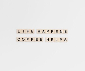 coffee, quotes, and aesthetic image