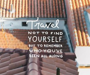 travel, quotes, and yourself image