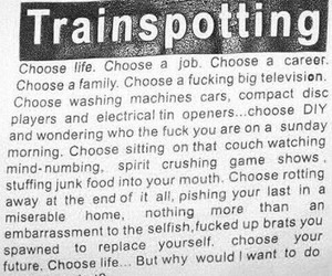 quotes, trainspotting, and aesthetic image