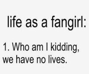 fangirl, life, and funny image