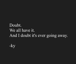 doubt, doubtful, and forever image