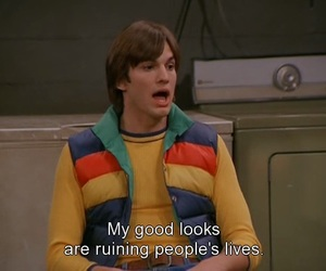 that 70s show, funny, and ashton kutcher image