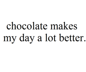 chocolate, quote, and better image