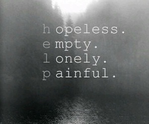 empty, hopeless, and lonely image