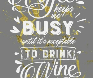 coffee, qoute, and wine image