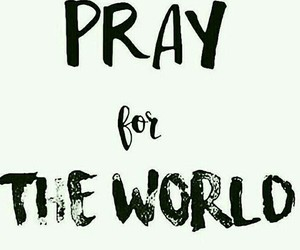 pray, peace, and world image