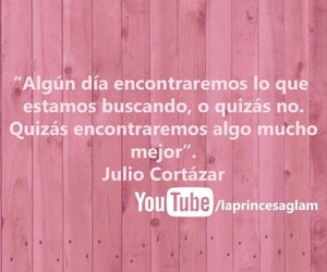 frases, julio cortazar, and quotes image