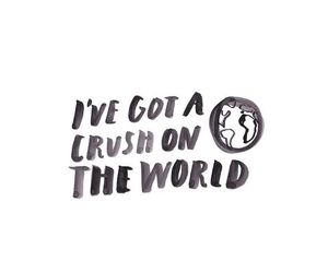 quotes, crush, and world image