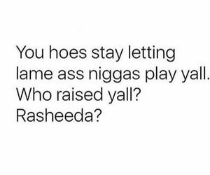 stupid, rasheeda, and llhatl image