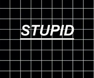 wallpaper, stupid, and black image