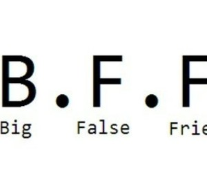 bff, false, and friends image