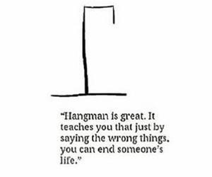 hangman, quotes, and life image