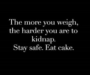 quotes, funny, and cake image