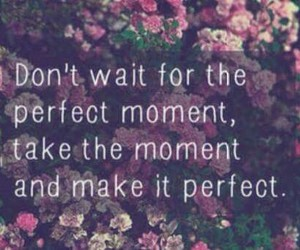 moment, perfect, and flowers image