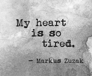 heart, tired, and quotes image